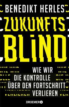 Zukunftsblind - Herles, Benedikt