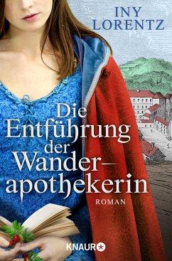 Die Entführung der Wanderapothekerin / Wanderapothekerin Bd.3 - Lorentz, Iny