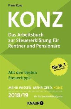 Konz, Das Arbeitsbuch zur Steuererklärung für Rentner und Pensionäre 2018/19 - Konz, Franz