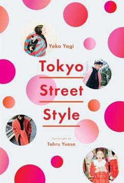Tokyo Street Style (eBook, ePUB) - Yagi, Yoko