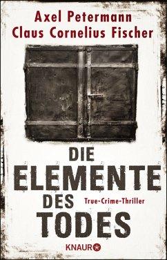 Die Elemente des Todes - Fischer, Claus C.; Petermann, Axel