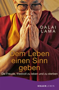 Dem Leben einen Sinn geben - Dalai Lama XIV.