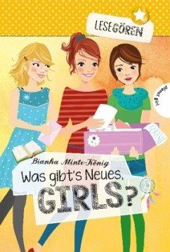 Was gibt's Neues, Girls? / Lesegören Bd.2 (Mängelexemplar) - Minte-König, Bianka
