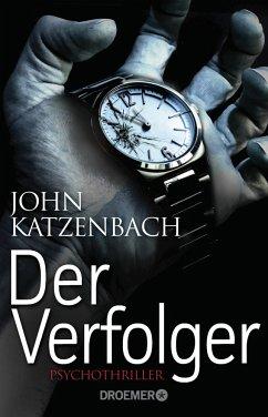 Der Verfolger / Dr. Frederick Starks Bd.2 - Katzenbach, John
