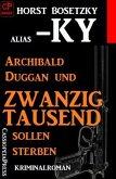 Archibald Duggan und zwanzigtausend sollen sterben (eBook, ePUB)