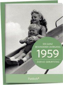 1959 - Ein ganz besonderer Jahrgang Zum 60. Geburtstag