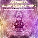 Geführte Tiefenentspannung zur Aktivierung der Selbstheilungskräfte (MP3-Download)