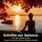 Schritte zur Balance: Autogenes Training, Progressive Muskelentspannung, Body-Scan, Atementspannung (MP3-Download)