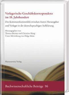 Verlegerische Geschäftskorrespondenz im 18. Jahrhundert - Haug, Christine; Bremer, Thomas