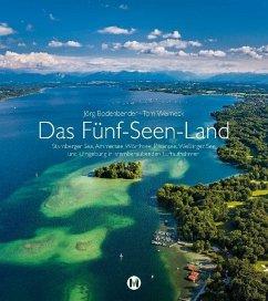 Das Fünf-Seen-Land - Bodenbender, Jörg; Werneck, Tom