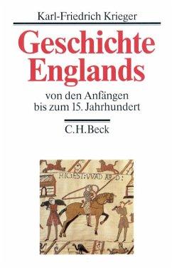 Geschichte Englands Bd. 1: Von den Anfängen bis zum 15. Jahrhundert - Krieger, Karl-Friedrich