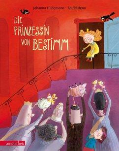 Die Prinzessin von Bestimm - Lindemann, Johanna;Henn, Astrid