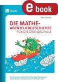Die Mathe-Abenteuergeschichte für die Grundschule (eBook, PDF)