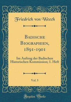 Badische Biographien, 1891-1901, Vol. 5