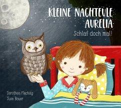 Kleine Nachteule Aurelia - Flechsig, Dorothea; Bauer, Suse
