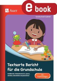 Textsorte Bericht für die Grundschule (eBook, PDF) - Kroll-Gabriel, Sandra
