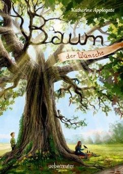 Baum der Wünsche (eBook, ePUB) - Applegate, Katherine