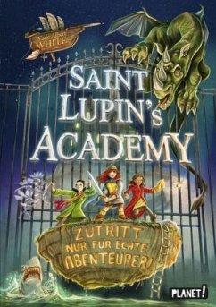 Zutritt nur für echte Abenteurer! / Saint Lupin's Academy Bd.1 (Mängelexemplar) - White, Wade Albert