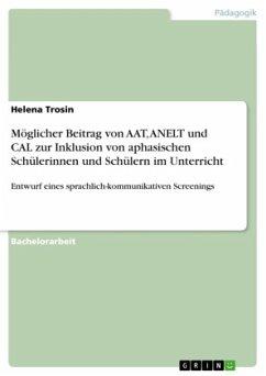 Möglicher Beitrag von AAT, ANELT und CAL zur Inklusion von aphasischen Schülerinnen und Schülern im Unterricht