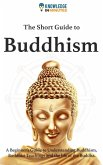The Short Guide to Buddhism (eBook, ePUB)