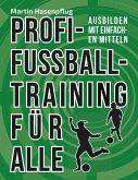 Profi-Fußballtraining für alle (eBook, ePUB)