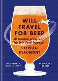 Will Travel For Beer (eBook, ePUB)