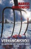 Verhängnisvoll / Jan Fischer und Charlotte Sander Bd.1 (eBook, ePUB)