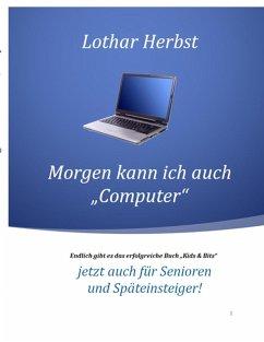 """Morgen kann ich auch """"Computer"""" (eBook, ePUB)"""