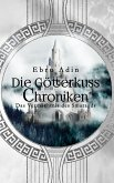 Die Götterkuss Chroniken (eBook, ePUB)