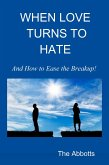 When Love Turns to Hate: And How to Ease the Breakup! (eBook, ePUB)