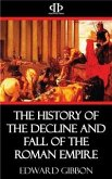 The History of the Decline and Fall of the Roman Empire (eBook, ePUB)