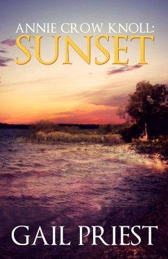 Annie Crow Knoll: Sunset (Annie Crow Knoll Series, #2) (eBook, ePUB) - Priest, Gail