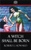 A Witch Shall Be Born (eBook, ePUB)