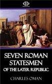 Seven Roman Statesmen of the Later Republic (eBook, ePUB)