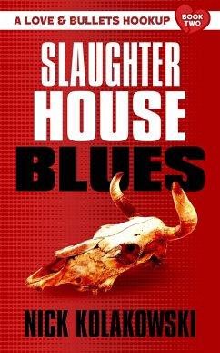 Slaughterhouse Blues (eBook, ePUB) - Kolakowski, Nick