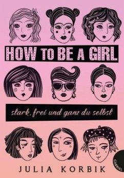 How to be a girl - Korbik, Julia