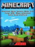 Minecraft Download, Skins, Servers, Mods, Free, Forge, APK, Maps, Unblocked, Game Guide Unofficial (eBook, ePUB)