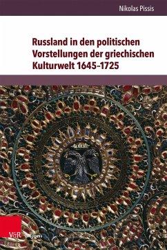 Russland in den politischen Vorstellungen der griechischen Kulturwelt 1645-1725 - Pissis, Nikolas