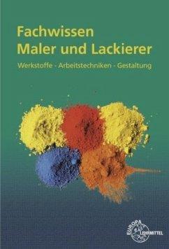 Fachwissen Maler und Lackierer - Grebe, Peter; Lütten, Stephan; Sirtl, Helmut