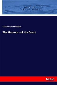 The Humours of the Court - Bridges, Robert Seymour