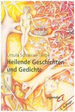 Heilende Geschichten und Gedichte - Schleiner-Tietze, Ursula