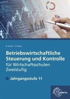 Betriebswirtschaftliche Steuerung und Kontrolle f. Wirtschaftsschulen Zweistufig - Krause, Brigitte;Krause, Roland