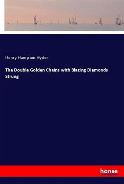 The Double Golden Chains with Blazing Diamonds Strung - Hyder, Henry Hampton