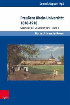 Preußens Rhein-Universität 1818-1918