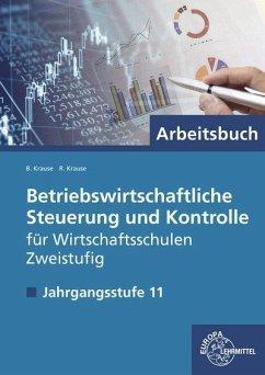 Betriebswirtschaftliche Steuerung und Kontrolle, Zweistufige Wirtschaftsschule - Krause, Brigitte; Krause, Roland