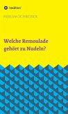 Welche Remoulade gehört zu Nudeln? (eBook, ePUB)
