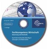 Lösungen und Materialien Fachkompetenz Wirtschaft, Steuerung und Kontrolle BK II, CD-ROM