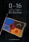Q-16 and the Eye to All Worlds