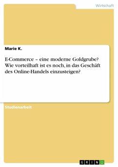 E-Commerce - eine moderne Goldgrube? Wie vorteilhaft ist es noch, in das Geschäft des Online-Handels einzusteigen?