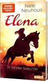 In letzter Sekunde / Elena - Ein Leben für Pferde Bd.7